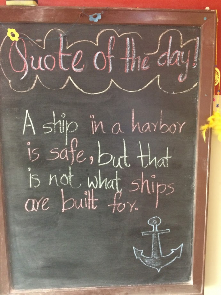 """Teach for Nepal quote """"A ship in a harbor is safe, but that is not what ships are built for."""" written in chalk"""